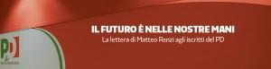IL FUTURO E' NELLE NOSTRE MANI – Lettera di Matteo Renzi agli iscritti del PD