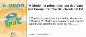 """""""A- Modo"""" la prima giornata di incontro tra le buone pratiche dei circoli del Pd."""