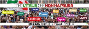 """Il 30 settembre 2018 a Roma una grande manifestazione: """"PER L'ITALIA CHE NON HA PAURA"""""""